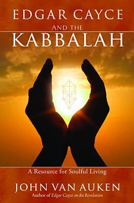 Edgar Cayce and the Kabbalah PDF
