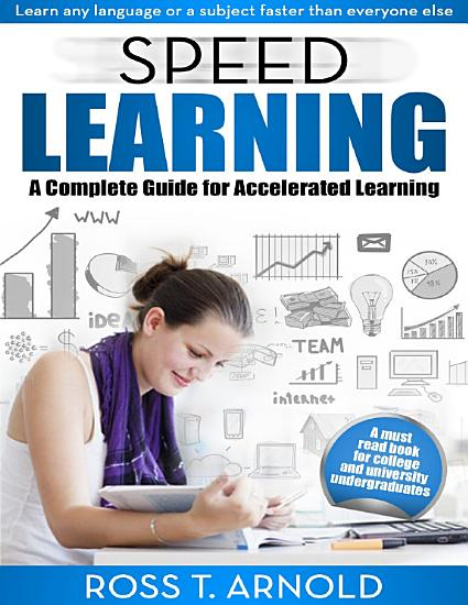 Speed Learning  A Complete Guide for Accelerated Learning PDF