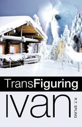 Trans Figuring Ivan Book PDF