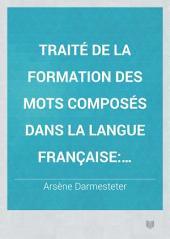 Traité de la formation des mots composés dans la langue française comparée aux autres langues romanes et au latin