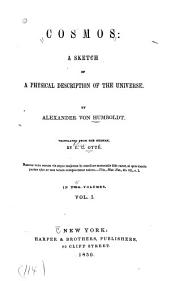 Cosmos: a sketch of a physical description of the universe: Volume 1