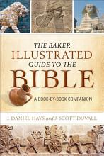 The Baker Illustrated Guide to the Bible PDF