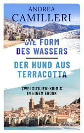 Die Form des Wassers/Der Hund aus Terracotta: Zwei Commissario Montalbano-Fälle in einem E-Book