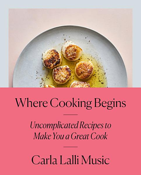 Download Where Cooking Begins Book