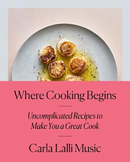 Where Cooking Begins Book