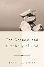 The Oneness and Simplicity of God