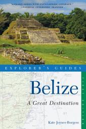 Explorer's Guide Belize: A Great Destination