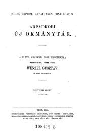 Codex diplom. arpadianus continuatus. Arpadkori uj okmanytar ... Negyedik kötet 1272-1290. (Neues Urkundenbuch aus der Zeit der Arpaden): 1A,9