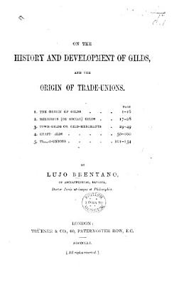 On the History and Development of Gilds  and the Origin of Trade unions     PDF