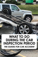 What To Do During The Car Inspection Period