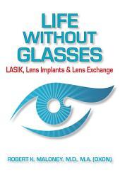 Life without Glasses: LASIK, Lens Implants & Lens Exchange