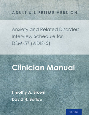 Anxiety and Related Disorders Interview Schedule for DSM 5  ADIS 5    Adult and Lifetime Version PDF