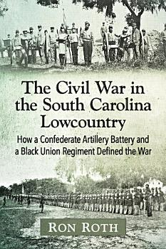 The Civil War in the South Carolina Lowcountry PDF