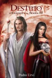 El enigma de los Ilenios III (Destino)
