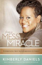 From a Mess to a Miracle: Experiencing True Transformation in Christ