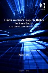 Hindu Women's Property Rights in Rural India: Law, Labour and Culture in Action