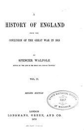 A History of England from the Conclusion of the Great War in 1815: Volume 2