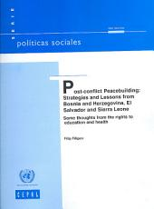 Post-conflict Peacebuilding: Strategies and Lessons from Bosnia and Herzegovina, El Salvador and Sierra Leone : Some Thoughts from the Rights to Education and Health