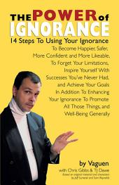The Power of Ignorance: 14 Steps To Using Your Ignorance