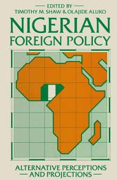 Nigerian Foreign Policy: Alternative Perceptions and Projections