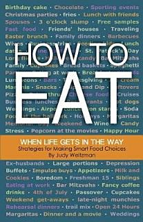 How to Eat When Life Gets in the Way Book