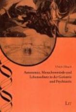 Autonomie  Menschenw  rde und Lebensschutz in der Geriatrie und Psychiatrie PDF