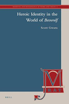 Heroic Identity in the World of Beowulf