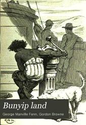 Bunyip Land: The Story of a Wild Journey in New Guinea