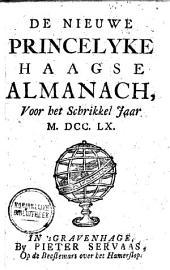 De nieuwe princelyke Haagse almanach, voor het schrikkel jaar M. DCC.LX.