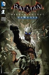 Batman: Arkham Knight Genesis (2015-) #1