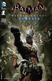 Batman: Arkham Knight Genesis (2015-) #1