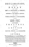 Declamation  Or  an Essay on the Art of Speaking in Public  with an Historical and Critical Account of the Theatres in Europe  By L  Riccoboni  With Notes by the Author and the Translator PDF