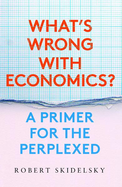 Download What   s Wrong with Economics  Book