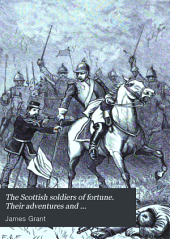 Scottish Soldiers of Fortune: Their Adventures and Achievements in the Armies of Europe