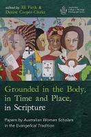 Grounded in the Body  in Time and Place  in Scripture PDF