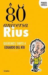 80 Aniversarius (80 Aniversarius 1) : Queremos tanto a Eduardo del Río