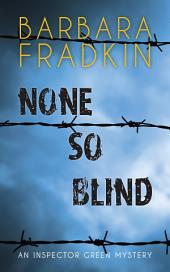 None So Blind: An Inspector Green Mystery