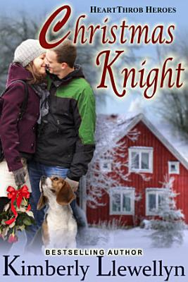 Christmas Knight  Heartthrob Heroes  Book 3  PDF