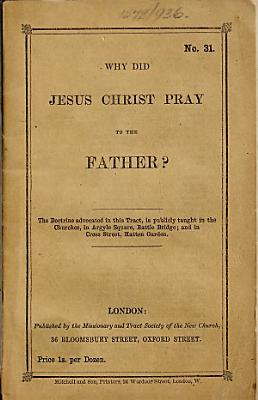 Why did Jesus Christ pray to the Father   PDF