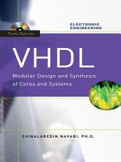 VHDL:Modular Design and Synthesis of Cores and Systems, Third Edition: Edition 3