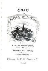 Eric, Or, Little by Little: A Tale of Roslyn School
