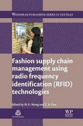 Fashion Supply Chain Management Using Radio Frequency Identification (RFID) Technologies