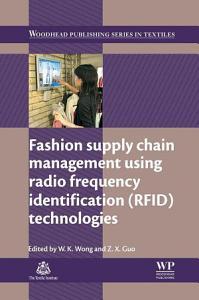 Fashion Supply Chain Management Using Radio Frequency Identification  RFID  Technologies