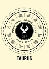 Taurus: Personal Horoscopes 2012
