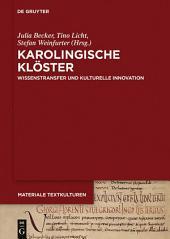Karolingische Klöster: Wissenstransfer und kulturelle Innovation