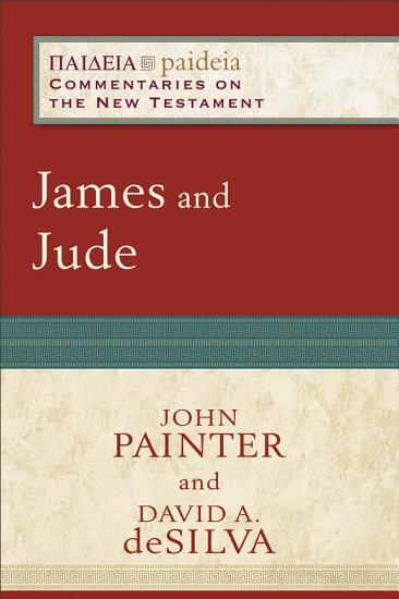 James and Jude  Paideia  Commentaries on the New Testament  PDF