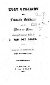 Kort overzigt der financiële resultaten van het stelsel van kultures onder den gouverneur-generaal J. van den Bosch. Uitgegeven door de redactie van den Oosterling. [By Pieter Merkus.]