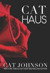 Cat Haus - the Complete Story: Billionaire Bad Boys