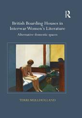 British Boarding Houses in Interwar Women's Literature: Alternative domestic spaces