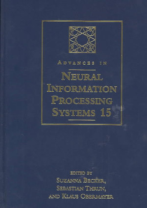 Advances in Neural Information Processing Systems 15